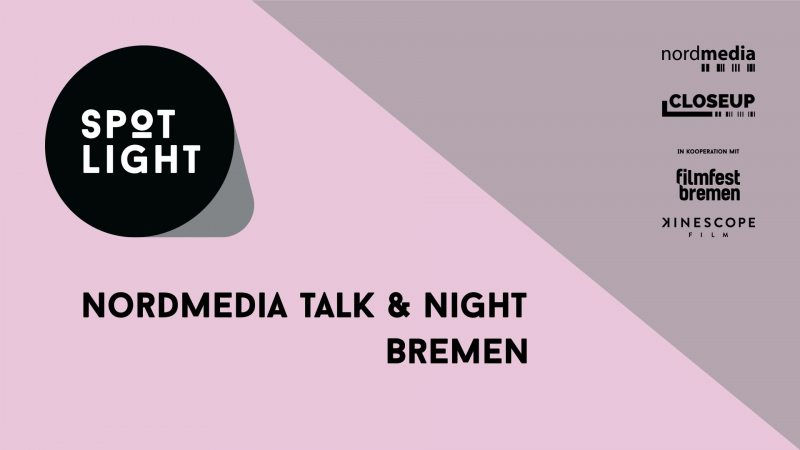 SPOT LIGHT nordmedia talk&night feat. CLOSEUP Bremen